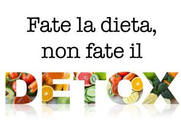 fate la dieta, non fate il detox